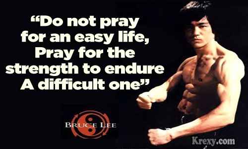 Do Not Pray for an Easy Life Bruce Lee