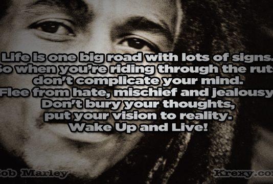Bob marley quotes life
