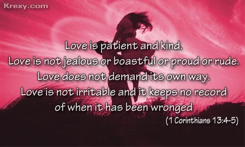 Quotes About Love Verses Bible : Love is patient and kind. Love is not jealous or boastful or proud or ...