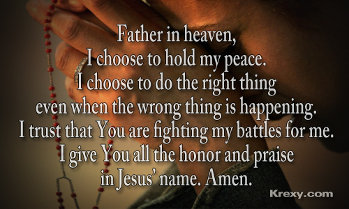 father in heaven i choose to hold my peace i choose to do the