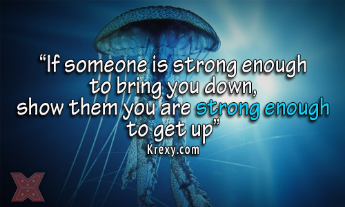 Quotes To Be Strong In Life Glamorous Life Quotes  If Someone Is Strong Enough To Bring You Dow