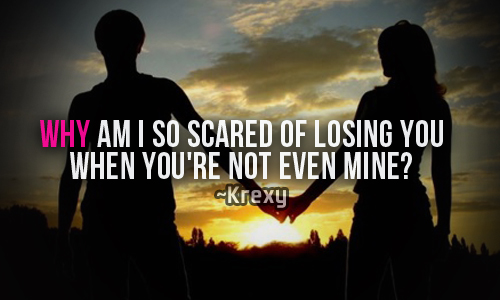 AM Afraid of Losing You Quotes
