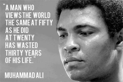 Muhammad Ali Quotes - A man who views the word the same a... | Krexy ...